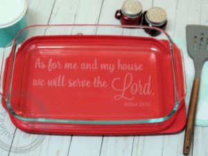 As For Me and My House We will Serve the Lord 9x13 Casserole Dish